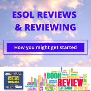 ESOL reviews and reviewing - a new review of Workwise English Quizzes
